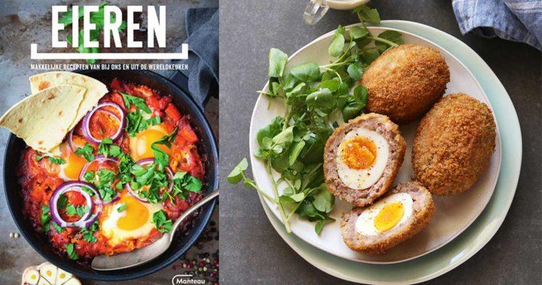 Eieren – Makkelijke recepten van bij ons en uit de wereldkeuken